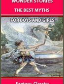 Wonder Stories: The Best Myths for Boys and Girls