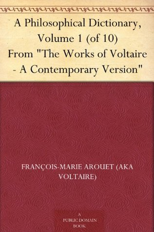 A Philosophical Dictionary, Volume 01