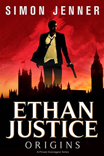 Ethan Justice: Origins (Ethan Justice – A Private Investigator Series Book 1)