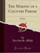 The Making of a Country Parish: A Story