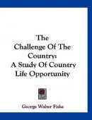 The Challenge of the Country: A Study of Country Life Opportunity