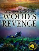 Wood's Revenge: Action and Adventure in the Florida Keys (Mac Travis Adventures Book 6)