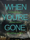 When You're Gone (This Dark Town Book 1)