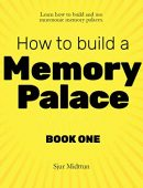 Memory Palace Book One: Memory Improvement: Less effort, more results. Detailed Plan to Improve Your Memory Dramatically With Powerful Mnemonic Memory Training. (How To Build a Memory Palace 1)