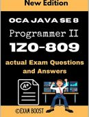 OCA Java SE 8 Programmer II 1Z0-809 actual Exam Questions and Answers: +100 practice exam questions