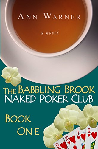 The Babbling Brook Naked Poker Club – Book One (The Babbling Brook Naked Poker Club Series 1)