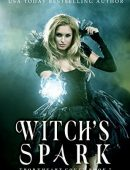 Witch's Spark (Thornheart Coven #2)