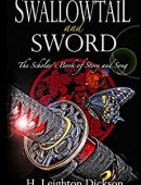 Swallowtail & Sword: The Scholar's Book of Story & Song (The Rise of the Upper Kingdom 4)