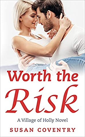 Worth the Risk (Village of Holly #2)