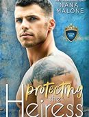 Protecting the Heiress: Undercover Bodyguard Romance (The Royal Elite Book 1)