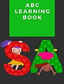 ABC Learning Book: Colorful Alphabet Book For 3-5 Years Old baby – Preschool Learning Alphabet