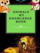 Animals – My Knowledge Book: Baby Picture Book – Preschool picture book – Animal Picture book _ Age 2- 12