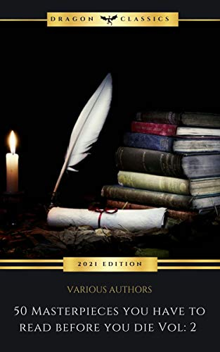 50 Masterpieces you have to read before you die vol: 2 (2021 Edition) 13271 pages