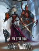 Ghost Warrior (Rise of the Ynnari, #1)
