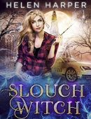 Slouch Witch (The Lazy Girl's Guide to Magic, #1)