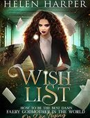 Wish List (How To Be The Best Damn Faery Godmother In The World Or Die Trying. #2)