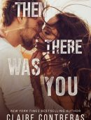 Then There Was You (Second Chances Duet, #1)