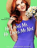 He Loves Me, He Loves Me Not (The Flower Shop Sisters #2)