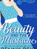 Beauty and the Mustache: An Enemies to Lovers Romance (Knitting in the City Book 4)