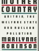 Mother Country: Britain, the Welfare State, and Nuclear Pollution