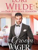 The Groom Wager: A Romantic Comedy (Wrong Way Weddings Book 1)