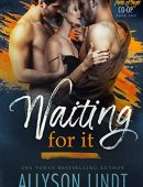 Waiting For It (Three Player Co-op Book 2)