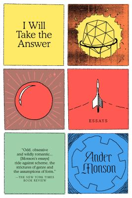 I Will Take the Answer: Essays