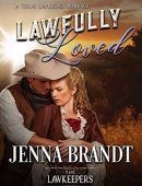 Lawfully Loved (Texas Sheriff Lawkeeper )