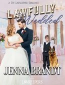 Lawfully Wedded (The Lawkeepers #2)