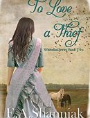 To Love A Thief: A Western Clean and Sweet Romance – Whitman Series #2