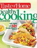Taste of Home Healthy Cooking Cookbook: Eat right with 501 family favorite dishes!