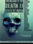 THE BEAUTY OF DEATH – Vol. 2: Death by Water: The Gargantuan Book of Horror Tales