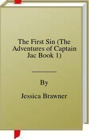 The First Sin (The Adventures of Captain Jac Book 1)