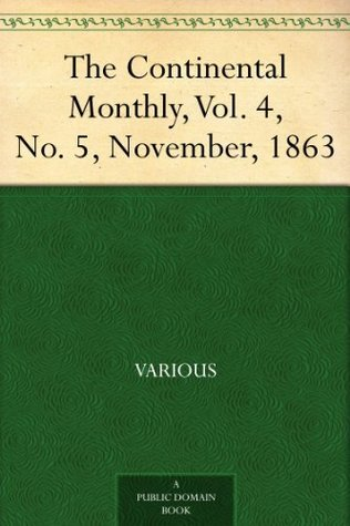The Continental Monthly, Vol. 4, No. 5, November, 1863