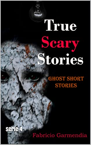 True Scary Stories: Ghost short stories: serie 4