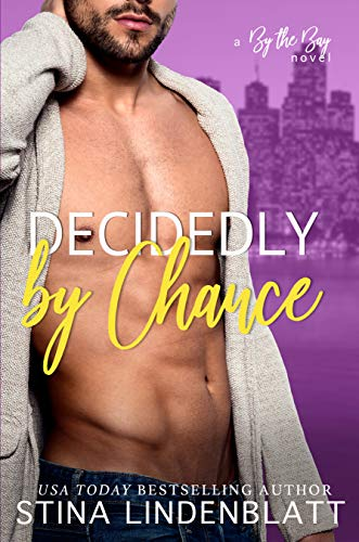Decidedly By Chance (By The Bay Book 5)