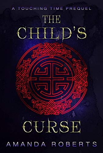 The Child's Curse: A Touching Time Prequel