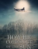 How He Comes Out of the Sun: (A Digital Short Story)